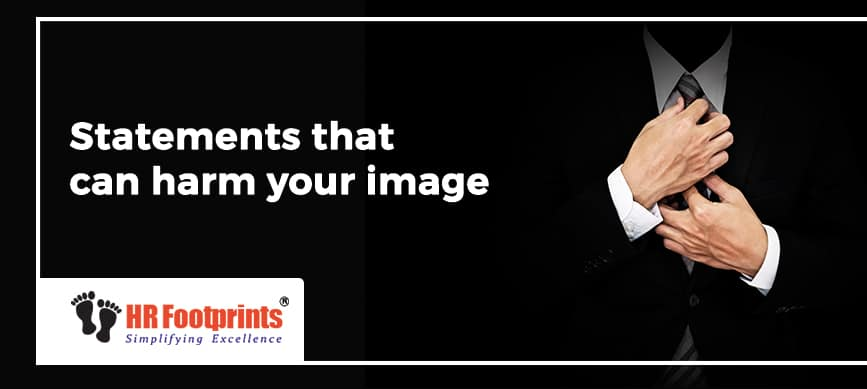 statements that can harm your image